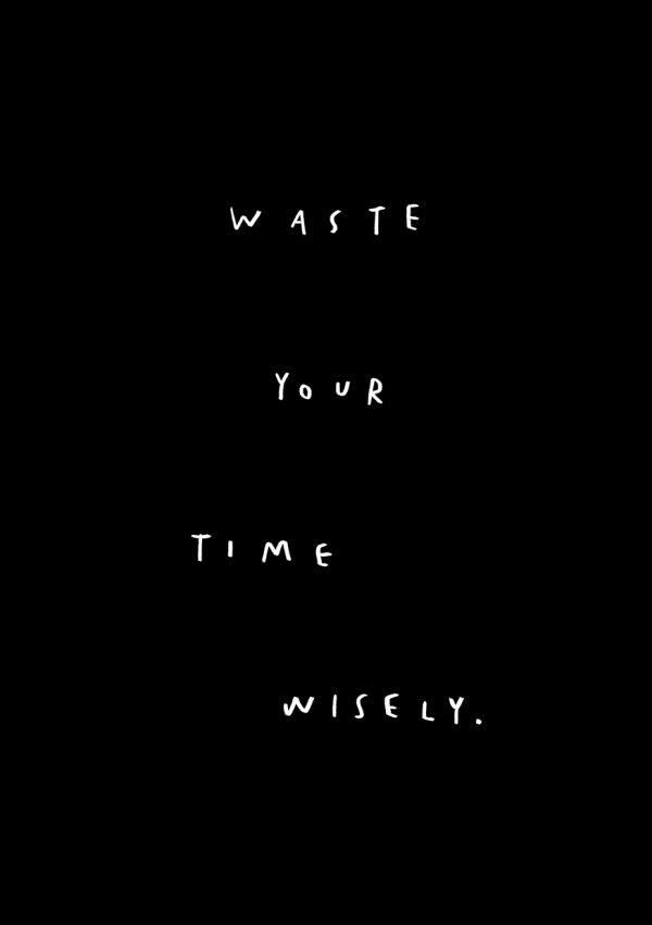 waste your time wisely merchesico illustration words